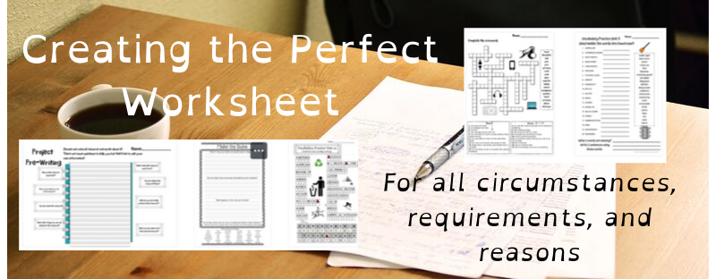 Making Worksheets from easy (and dubious) to hard (but ethical)